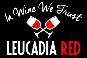 Leucadia Red In Wine We Trust