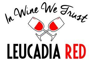 Leucadia Red In Wine We Trust Flag